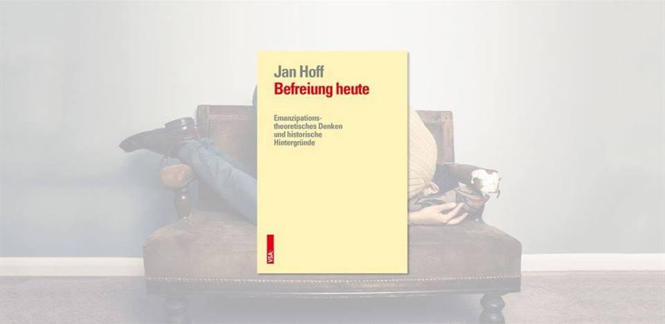 Jan Hoff: Befreiung heute