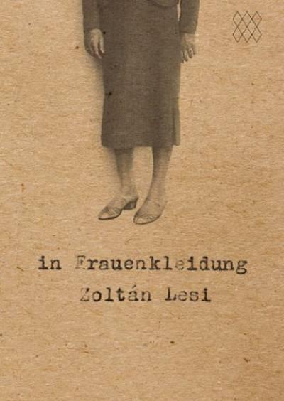 Zoltán Lesi – In Frauenkleidung –...